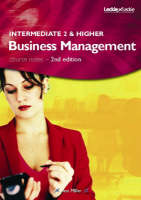 Intermediate 2 and Higher Business Management Course Notes by