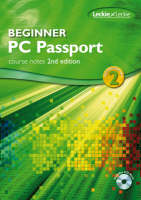 PC Passport Beginner Course Notes with CD-ROM Beginner Level by