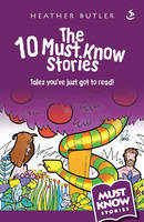 The 10 Must Know Stories Tales You've Just Got to Read! by Heather Butler