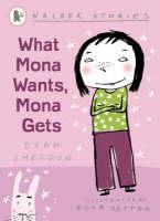 What Mona Wants, Mona Gets by Dyan Sheldon