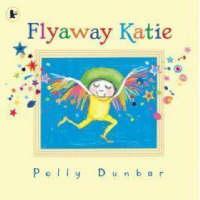 Flyaway Katie by Polly Dunbar