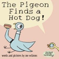 The Pigeon Finds a Hotdog! by Mo Willems