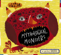 Mythological Monsters by Sara Fanelli