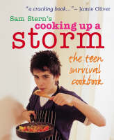 Cooking Up a Storm - The Teen Survival Cookbook by
