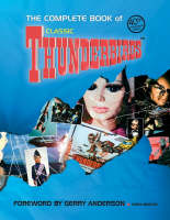 The Complete Book of Thunderbirds by Chris Bentley