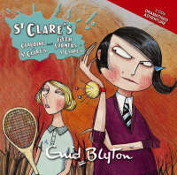 Claudine at St.Clare's AND Fifth Formers at St.Clare by Enid Blyton
