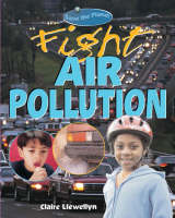 Fight Air Pollution by Claire Llewellyn