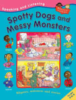 Spotty Dogs and Messy Monsters by Ruth Thomson, Pie Corbett