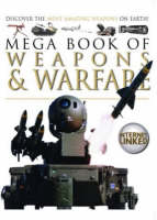 Mega Book of Weapons and Warfare by Lynne Gibbs