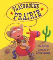Playground Prairie by Tom Barber