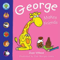 George Makes Friends by Zuza Vrbova