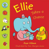Ellie Takes a Chance by Zuza Vrbova
