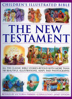 The New Testament All the Classic Bible Stories Retold by Victoria Parker
