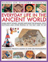 Home Life Learn About Houses, Homes and What People Ate in the Past, with 30 Easy-to-make Projects and Recipes by Rachel Halstead, Struan Reid