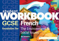 GCSE French Student Workbook The Environment and Social Issues (Foundation) by Joe Jannetta