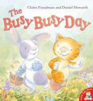 The Busy Busy Day by Claire Freedman