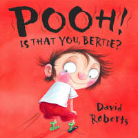 Pooh! is That You Bertie? by David Roberts