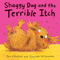Shaggy Dog and the Terrible Itch by David Bedford, Gwyneth Williamson