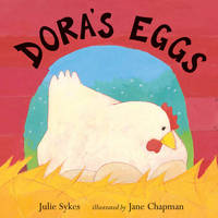 Dora's Eggs by Julie Sykes, Jane Chapman