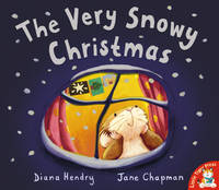 The Very Snowy Christmas by Diana Hendry, Jane Chapman