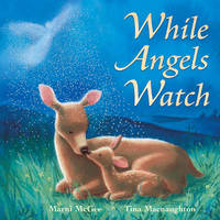While Angels Watch by Marni McGee, Tina MacNaughton