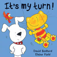 It's My Turn! by D Bedford, E Field