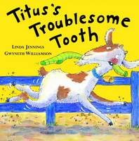 Titus's Troublesome Tooth by Linda Jennings