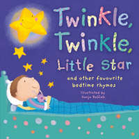 Twinkle, Twinkle, Little Star And Other Favourite Bedtime Rhymes by Sanja Rescek