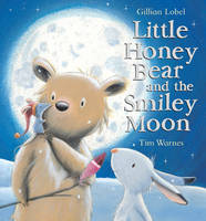 Little Honey Bear and the Smiley Moon by Gillian Lobel, Tim Warnes
