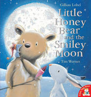 Little Honey Bear and the Smiley Moon by Gillian Lobel