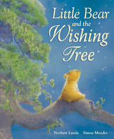 Little Bear and the Wishing Tree by Norbert Landa, Simon Mendez