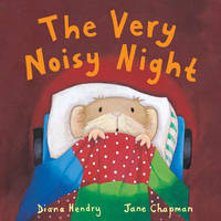 The Very Noisy Night by Diana Hendry, Jane Chapman