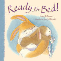 Ready for Bed! by Jane Johnson, Gaby Hansen