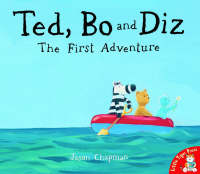 Ted, Bo and Diz The First Adventure by Jason Chapman