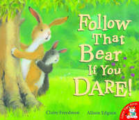 Follow That Bear If You Dare! by Claire Freedman
