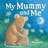 My Mummy and Me by Tina MacNaughton