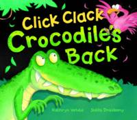 Click Clack Crocodile's Back by Kathryn White