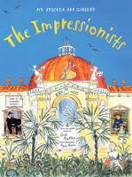 My Sticker Art Gallery: The Impressionists by Carole Armstrong