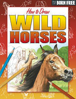 Wild Horses and Ponies by Lisa Regan, Nicholas Forder
