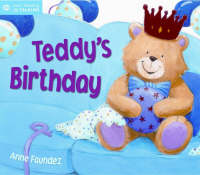 Teddy's Birthday by Anne Faundez