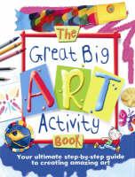 The Great Big Art Activity Book by Sue Nicholson, Deri Robins