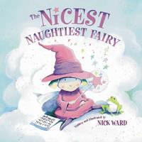 The Nicest Naughtiest Fairy by Nick Ward