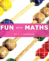 Fun With Maths by C  T Ganesan