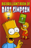 Simpsons Comics Presents the Big Brilliant Book of Bart by Matt Groening