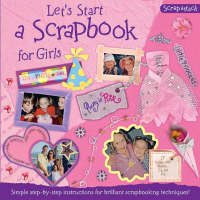 Let's Start a Scrapbook for Girls by