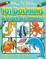 101 Dolphins and Other Sea Animals by Dan Green