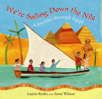 We're Sailing Down the Nile A Journey Through Egypt by Laurie Krebs