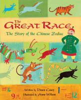 The Great Race The Story of the Chinese Zodiac by Dawn Casey