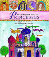 The Barefoot Book of Princesses by Caitlin Matthews