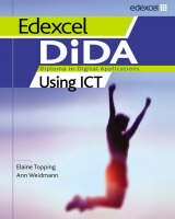 Edexcel DiDA Using ICT ActiveBook Students' Pack Diploma in Digital Applications by Elaine Topping, Ann Weidmann